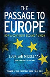The Passage to Europe: How a Continent Became a Union by Luuk Van Middelaar (2014-06-03)