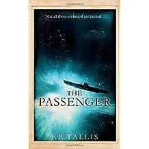 The Passenger by F. R. Tallis (2016-11-03)