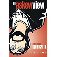 An Askew View: The Films of Kevin Smith by John Kenneth Muir (2002-09-01)