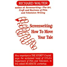 Screenwriting: How to Move Your Tale