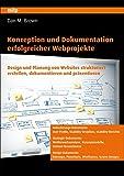Konzeption und Dokumentation erfolgreicher Webprojekte - Dan M. Brown