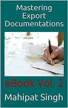 Mastering  Export  Documentations: eBook Vol. 2 (Export Business) by [Singh, Mahipat]