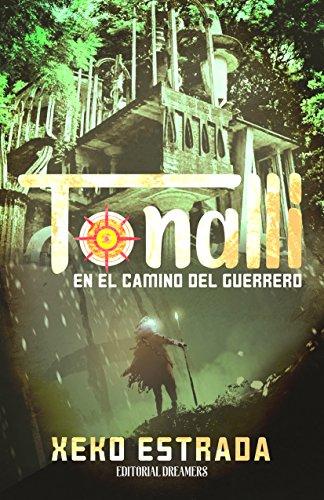 Tonalli: en el camino del guerrero