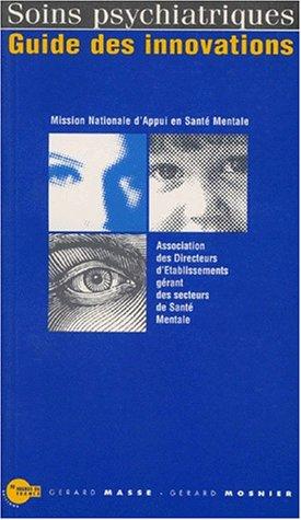 Soins psychiatriques : Guide des innovations par Collectif, Gérard Massé, Gérard Mosnier