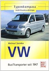 Typenkompass - Jubiläumsedition: VW Bus / Transporter seit 1947