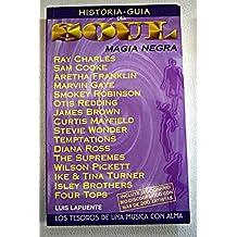 Historia-guia del soul : magia negra