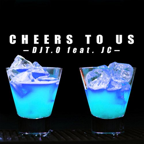 cheers-to-us-feat-jc