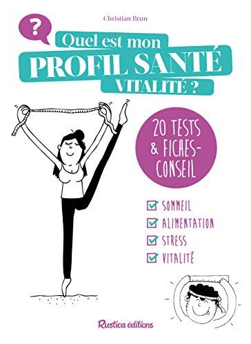 Quel est mon profil santé et vitalité ? : 25 tests et leurs conseils bien-être