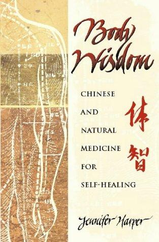 Body Wisdom: Self-Healing Using Chinese and Natural Medicine: Self-healing Using Chinese and Natural Therapies por Jennifer Harper