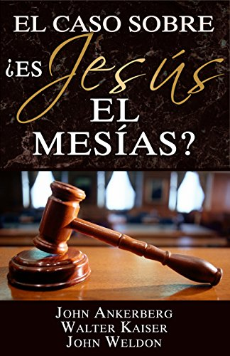 El Caso Sobre – ¿Es Jesús el Mesías?