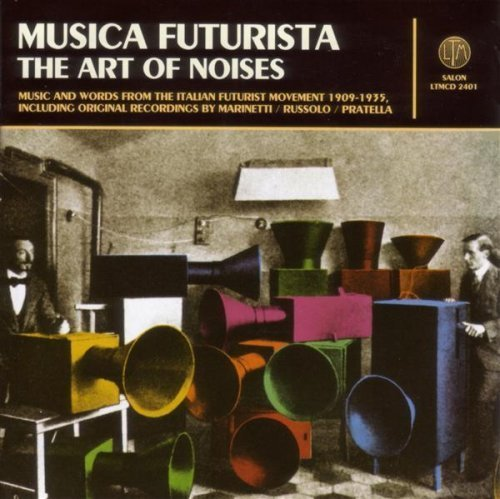 MUSICA FUTURISTA THE ART OF NOISES by Various Artists (2004-08-04) 7678ade30b3