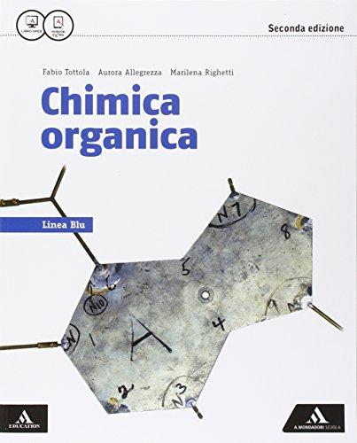 Chimica organica. Linea blu. Per i Licei. Con e-book. Con espansione online