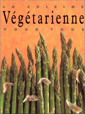 La Cuisine végétarienne pour tous par Susan Tomnay