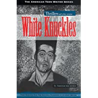 White Knuckles: Thrillers and Other Stories by American Teen Writers