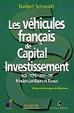 Les véhicules français de Capital Investissement - SCR-FCPR-FCPI-FIP, Principes juridiques et fiscaux
