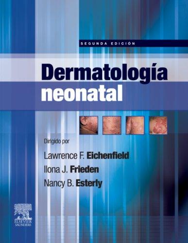 Dermatología neonatal por Lawrence Eichenfield