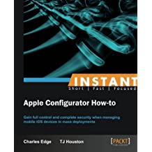 Instant Apple Configurator How-to by Charles Edge (2013-03-26)