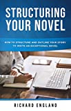 #5: Structuring Your Novel: How to Structure and Outline Your Story to Write an Exceptional Novel