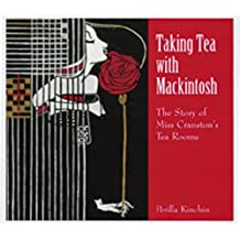 Taking Tea with Mackintosh A507: The Story of Miss Cranston's Tea Rooms