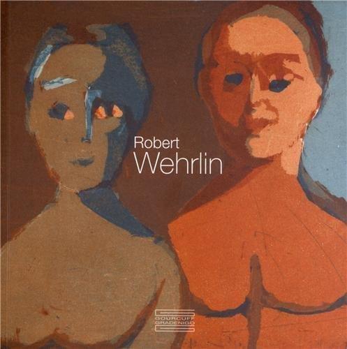 Robert Wehrlin 1903-1964 : Exposition à La Piscine, musée d'art et d'industrie André Diligent de Roubaix, du 13 octobre 2012 au 13 janvier 2013