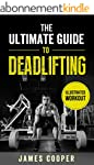 Deadlift : The ultimate guide to Dead...
