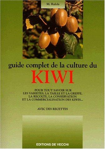Guide complet de la culture du Kiwi par Monica Rafols