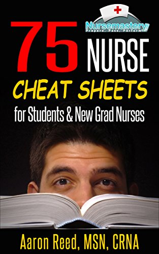 75 Nurse Cheat Sheets: for Students and New Grad Nurses (English Edition)