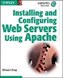 Installing and Configuring Web Servers Using Apache (Gearhead Press) by Melanie Hoag (2002-01-04)