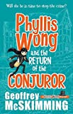 Phyllis Wong and the Return of the Conjuror by Geoffrey McSkimming (2015-05-01) bei Amazon kaufen