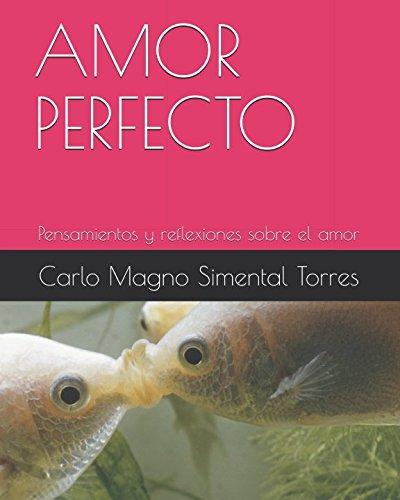 AMOR PERFECTO: Pensamientos y reflexiones sobre el amor