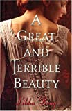 A Great and Terrible Beauty (Gemma Doyle Trilogy)
