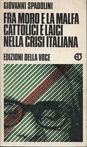 Fra Moro e La Malfa cattolici e laici nella crisi italiana