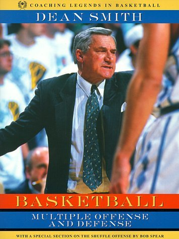Basketball: Multiple Offense and Defense (Coaching Legends in Basketball) by Dean Smith (8-Dec-1998) Paperback (Basketball Offense Und Defense)