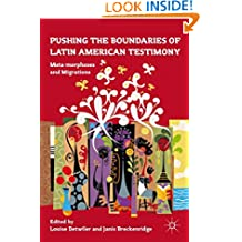Pushing the Boundaries of Latin American Testimony: Meta-morphoses and Migrations