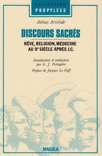 Discours sacrés. Rêve, religion, médecine au IIe siècle après J.C. par Aelius Aristide