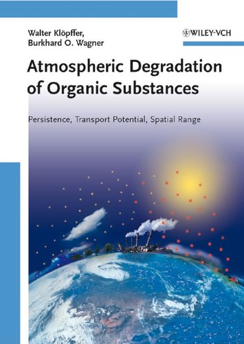 Atmospheric Degradation of Organic Substances: Data for Persistence and Long-range Transport Potential