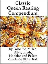 Classic Queen Rearing Compendium by Michael D Bush (2011-09-28)