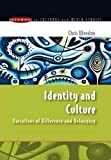 Identity and Culture: Narratives of Difference and Belonging (Issues in Cultural and Media Studies)