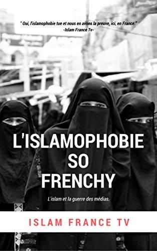 Couverture du livre L'islamophobie So Frenchy: L'islam et la guerre des médias