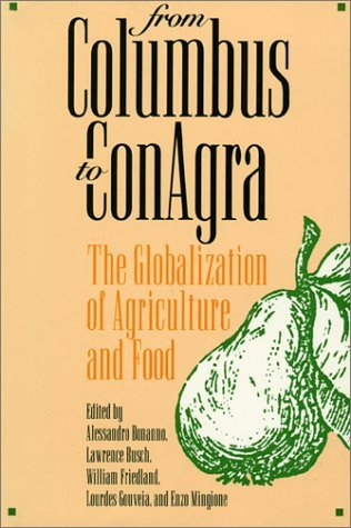 from-columbus-to-conagra-the-globalization-of-agriculture-and-food-by-alessandro-bonanno-1994-06-15