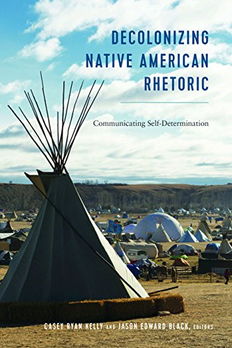 Decolonizing Native American Rhetoric: Communicating Self-Determination (Frontiers in Political Communication, Band 36)
