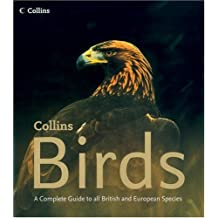 Birds: A Complete Guide to all British and European Species