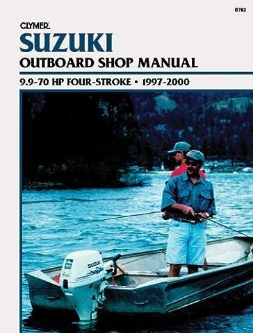 Suzuki 9.9-701 HP Four-Stroke Outboard Shop Manual 1997-2000 by Penton Staff (2000-05-24)