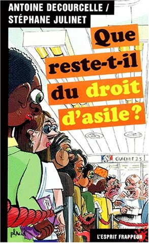 Que reste-t-il du droit d'asile ? par Antoine Decourcelles, Stéphane Julinet