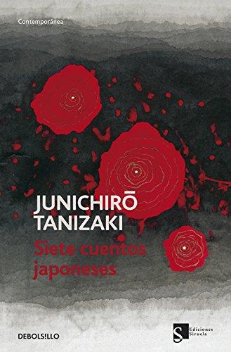 Siete cuentos japoneses (CONTEMPORANEA) por Junichiro Tanizaki