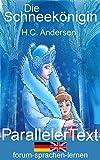 Die Schneekönigin/The Snow Queen - Zweisprachig Deutsch Englisch mit nebeneinander angeordneten Übersetzung