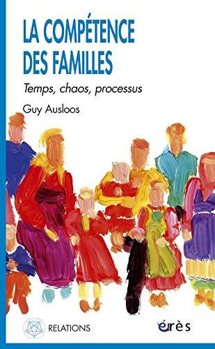LA COMPETENCE DES FAMILLES. Temps, chaos, processus