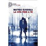 Matteo Bussola (Autore) (9)Acquista:  EUR 17,00  EUR 14,45 17 nuovo e usato da EUR 14,45