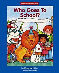 Who Goes to School? (Beginning to Read-Easy Stories) by Margaret Hillert (2006-01-15)
