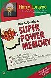 Super Power Memory by Harry Lorayne (2008-07-30)